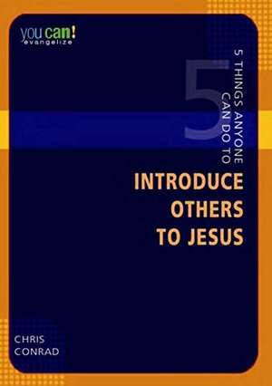 5 Things Anyone Can Do To Introduce Others To Jesus (You Can!)