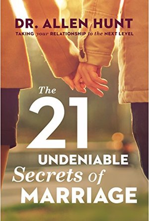 21 Undeniable Secrets of Marriage, The