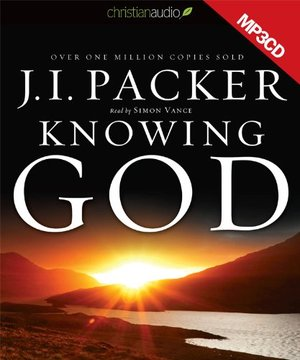 Knowing God - MP3 Audiobook: Unabridged