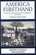 America Firsthand: From Reconstruction to the Present, Volume II (3rd edition)