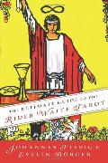 Ultimate Guide to the Rider Waite Tarot, The