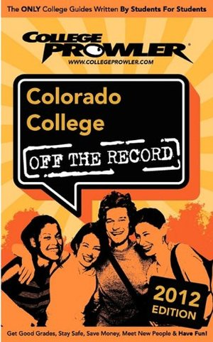 Colorado College 2012: Off the Record