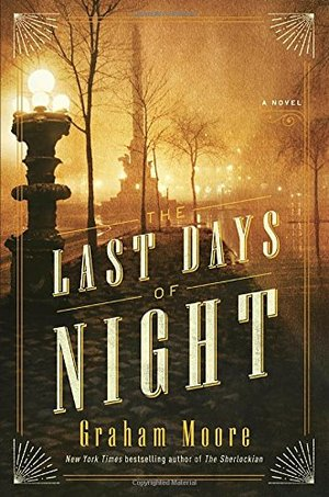 Last Days of Night: A Novel, The