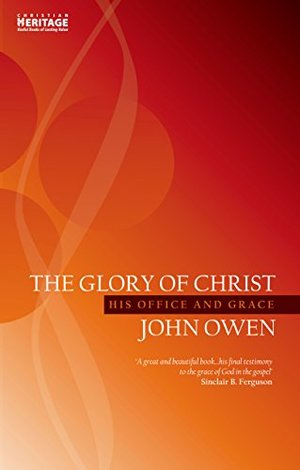 Glory of Christ: His Office and Grace, The