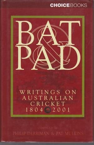 Bat & Pad: Writings on Australian Cricket, 1804-2001
