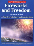 Fireworks and Freedom: A Fourth of July Story and Activity Book (Let's Celebrate)