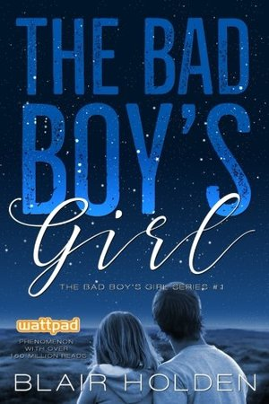 Bad Boy's Girl (The Bad Boy's Girl Series Book 1) (Volume 1), The