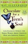 Chocolate for a Teen's Soul: Lifechanging Stories For Young Women About Growing Wise And Growing Strong