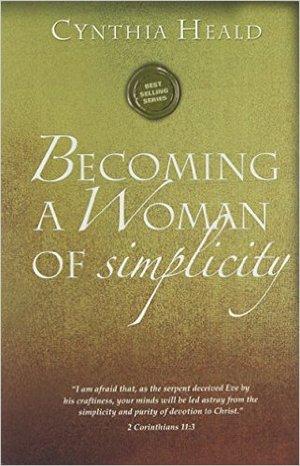 Becoming a Woman of Simplicity Cynthia Heald 11 Sessions