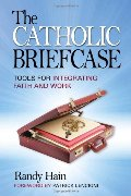 Catholic Briefcase: Tools for Integrating Faith and Work, The