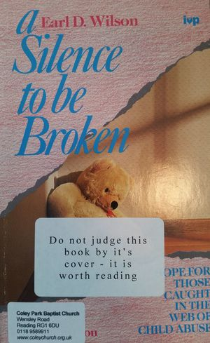 A Silence To Be Broken: Hope for those caught in the web of child abuse