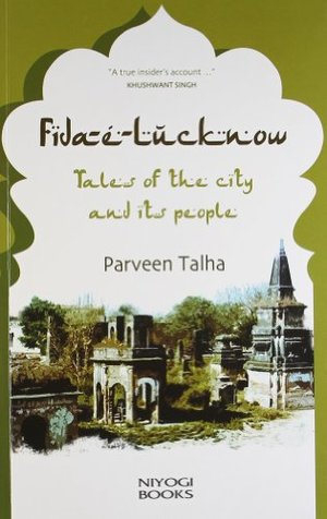 Fida-E-Lucknow: Tales of the City and Its People