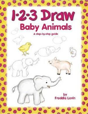 1-2-3 Draw Baby Animals