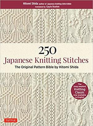 250 Japanese knitting stitches : the original pattern bible by Hitomi Shida