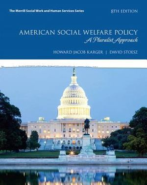 American Social Welfare Policy: a Pluralist Approach, 8th Edition