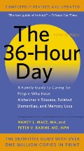 36-Hour Day: A Family Guide to Caring for People Who Have Alzheimer Disease, Related Dementias, and Memory Loss, The