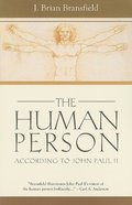 Human Person: According to John Paul II, The
