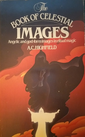 Book of Celestial Images: Angelic and god-form images in ritual magic, The