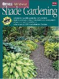 All About Shade Gardening (Ortho's All About Gardening)