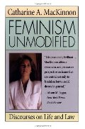 Feminism Unmodified: Discourses on Life and Law