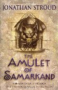 Amulet of Samarkand (The Bartimaeus Trilogy, Book 1), The