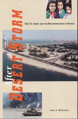 After Desert Storm: The United States Army and the Reconstruction of Kuwait (CMH pub)