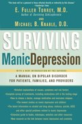 Surviving Manic Depression: A Manual on Bipolar Disorder for Patients, Families, and Providers