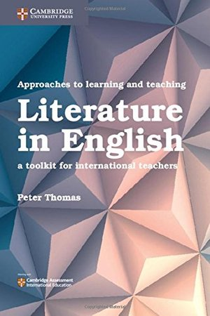 Approaches to Learning and Teaching Literature in English: A Toolkit for International Teachers
