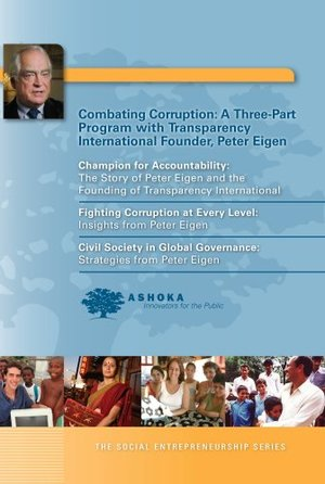Ashoka's Social Entrepreneurship Series presents Fighting Corruption at Every Level: Insights from Peter Eigen of Transparency International