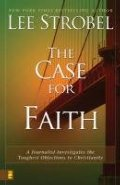 Case for Faith: A Journalist Investigates the Toughest Objections to Christianity, The