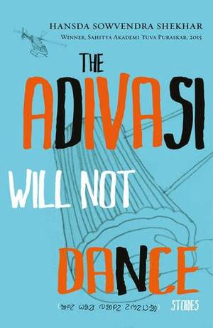 Adivasi Will Not Dance, The
