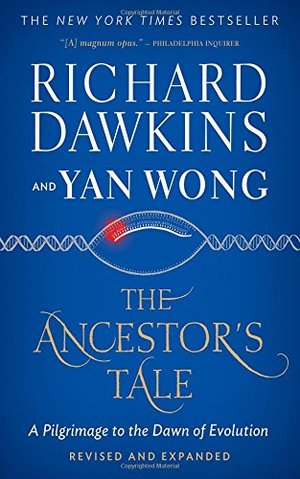 Ancestor's Tale: A Pilgrimage to the Dawn of Evolution, The