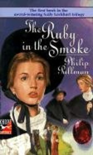 Ruby in the Smoke: A Sally Lockhart Mystery, The