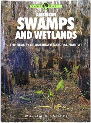 American Swamps and Wetlands (Planet Earth)