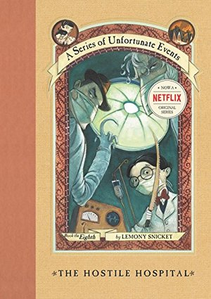 Hostile Hospital (A Series of Unfortunate Events #8), The