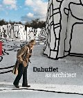 Dubuffet as Architect (Editions Hazan)