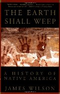 Earth Shall Weep: A History of Native America, The