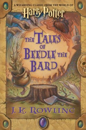 Tales of Beedle the Bard, Standard Edition (Harry Potter), The