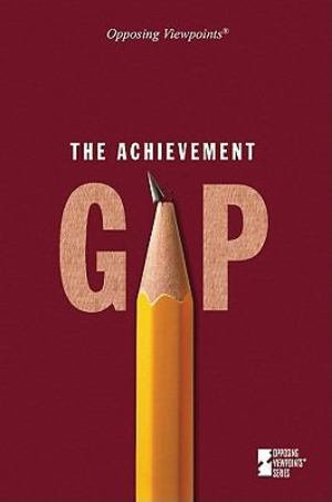 Achievement Gap, The