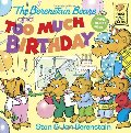 Berenstain Bears and Too Much Birthday, The
