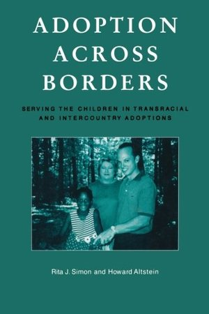Adoption across Borders: Serving the Children in Transracial and Intercountry Adoptions