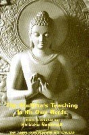 Buddha's Teaching in His Own Words, The