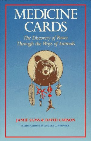 Medicine Cards: Discovery of Power Through the Ways of Animals