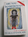 Are You Somebody: The Life and Times of Nuala O'Faolain