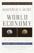 Beginner's Guide to the World Economy, A