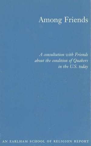 Among Friends a Consultation with Friends About the Condition of Quakers in the Us Today (1)