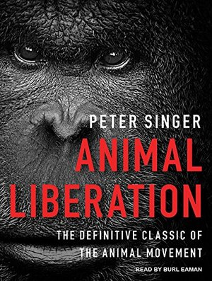 Animal Liberation: The Definitive Classic of the Animal Movement