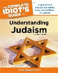 Complete Idiot's Guide to Understanding Judaism. 2nd Edition, The