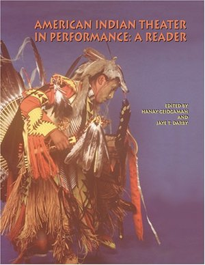 American Indian Theater in Performance: A Reader