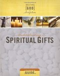 Understanding Spiritual Gifts, Leader's Guide (Meeting God in Scripture)